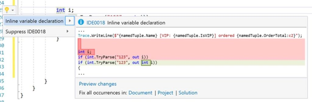 Figure: The best part is the new refactoring tools actually suggest using the new the inline output variable, when you try to use the old way