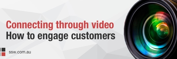 Connecting Through Video – How To Engage Customers