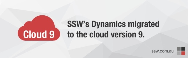 I am on Cloud 9 – SSW has migrated to Dynamics 365 Sales cloud version 9